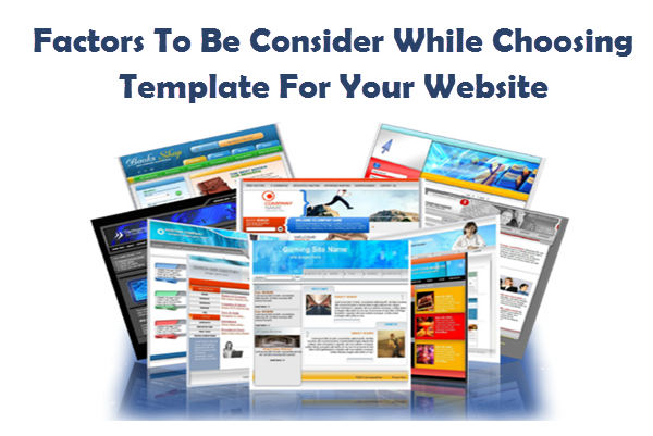 Factors To Be Consider While Choosing Template For Your Website