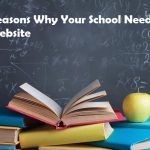 Best 5 Reasons Why Your School Needs a Website