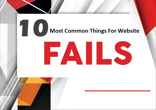 10 Most Common Things For Website Fails