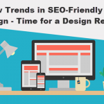 4 New Trends in SEO-Friendly Web Design – Time for a Design Refresh?