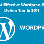 Most Effective WordPress Web Design Tips In 2018