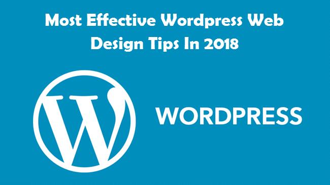 Most Effective WordPress Web Design Tips In 2018