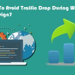 How To Avoid Traffic Drop During Website Redesign