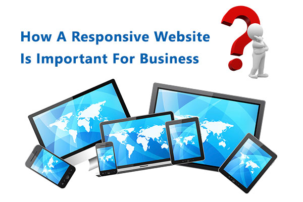 How a Responsive Website is Important for Business