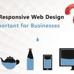 Why Responsive Web Design is Important for Businesses?