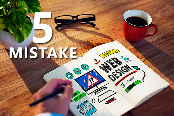 The Five Common Web Design Mistakes That You Should Avoid